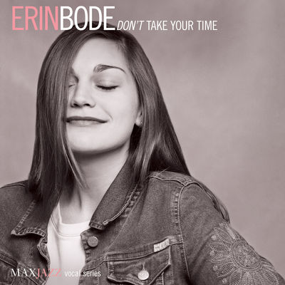 Don't Take Your Time Erin Bode