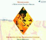 Felix Mendelssohn Frans Bruggen Orchestra of the Eighteenth Century - A Midsummer Nights Dream