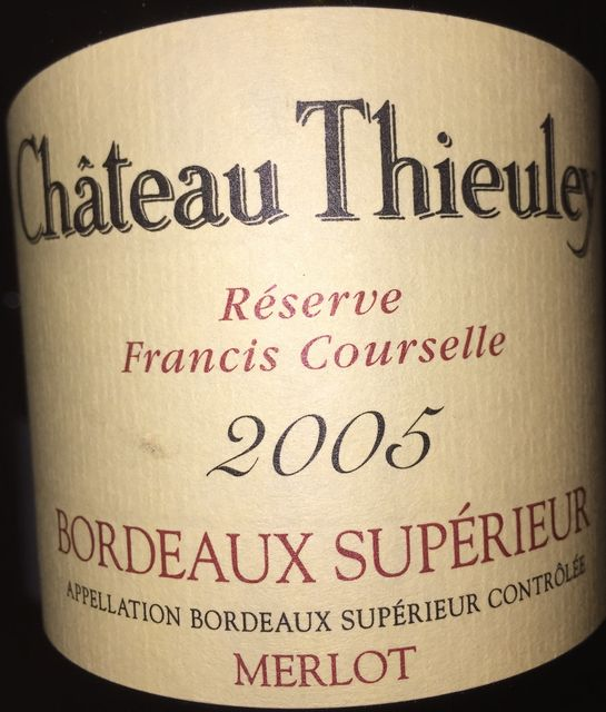 Chateau Thieuley Reserve Francis Courselle 2005