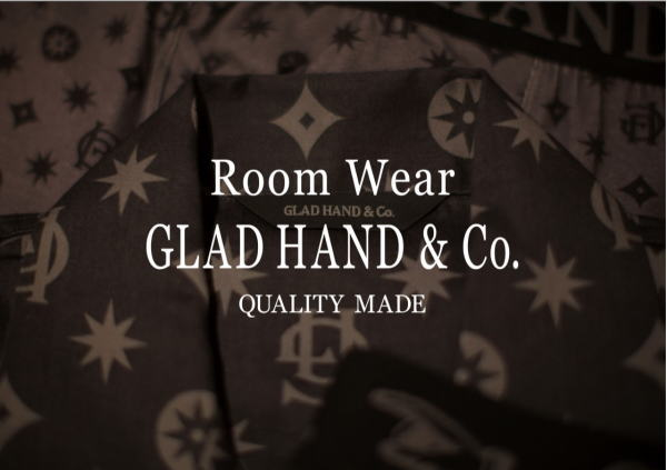GLAD HAND ROOM WEAR 2018 SPRING&SUMMER