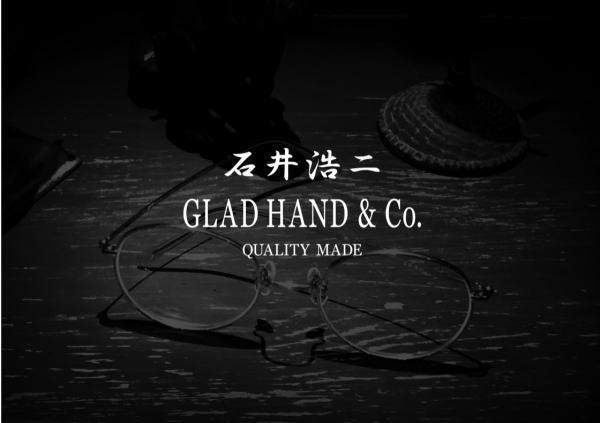GLAD HAND 石井浩二 2018 SPRING&SUMMER