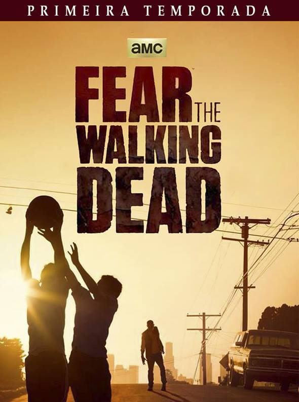 Série Fear The Walking Dead 1ª Temporada Dublado