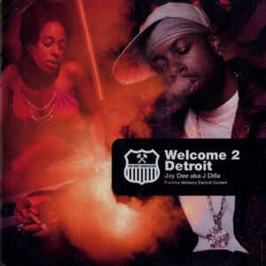 Jay Dee aka J Dilla Welcome 2 Detroit