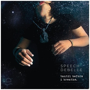 Speech Debelle tantil before i breathe